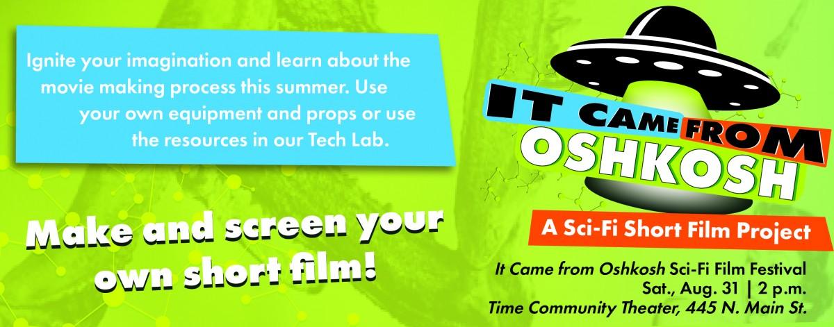 It Came from Oshkosh Sci-Fi Short Film Project   OSHKOSH PUBLIC LIBRARY