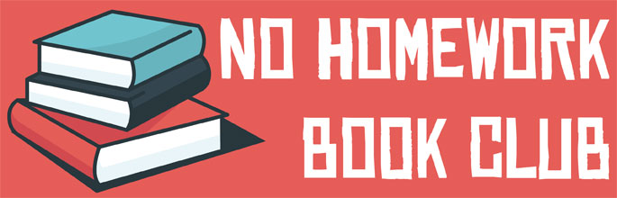 No Homework Book Club