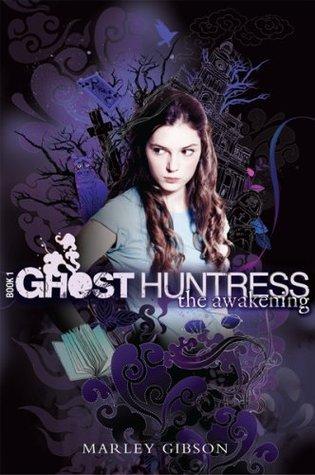 Ghost Huntress: the Awakening