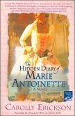 Hidden Diary of Marie Antoinette by Carolly Erickson