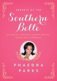 Secrets of the Southern Belle by Phaedra Parks