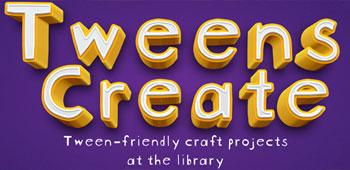 Tweens Create